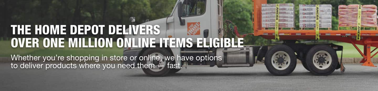 The Home Depot Delivers Over One Million Online Items Eligible