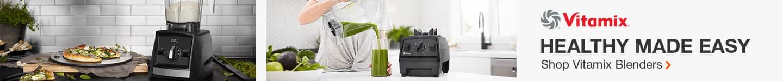 Healthy Made Easy. Shop Vitamix Blenders.