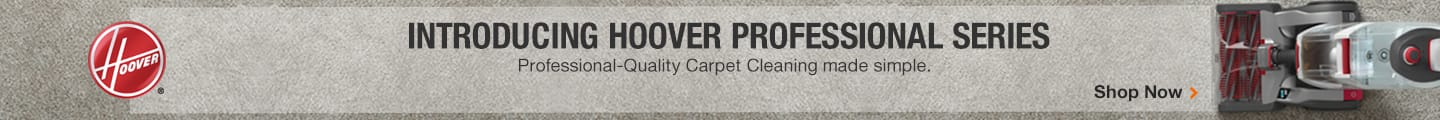 Introducing Hoover Professional Series. Professional-Quality Carpet Cleaning made simple.