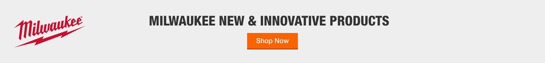 MILWAUKEE NEW & INNOVATIVE PRODUCTS