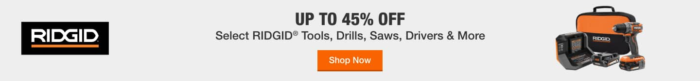 UP TO 45% OFF Select RIDGID® Tools, Drills, Saws, Drivers & More