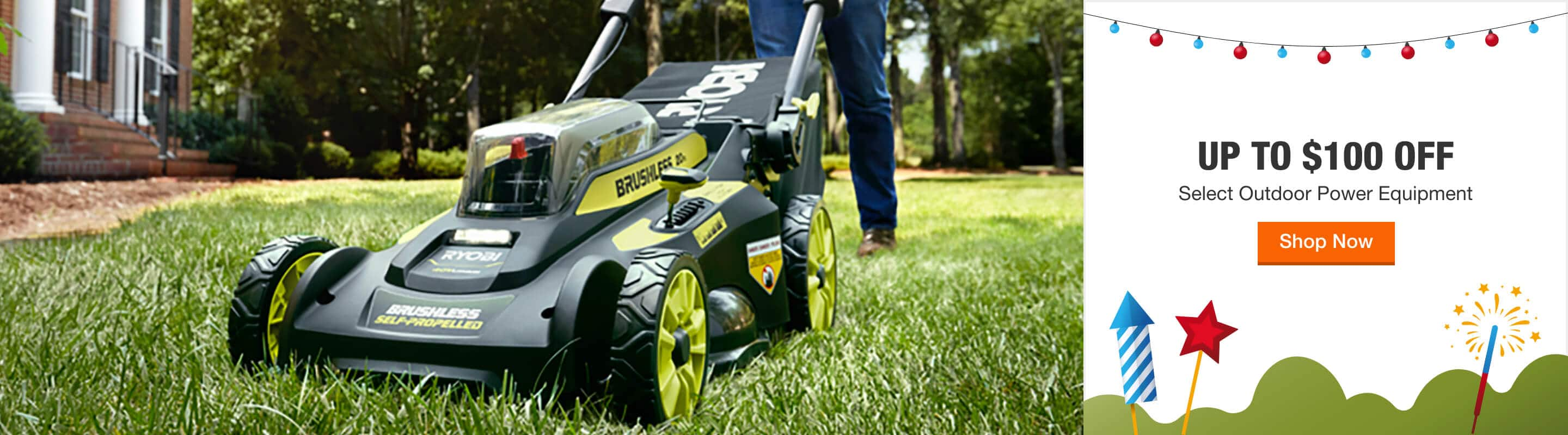 UP TO $100 OFF  Select Outdoor Power Equipment  Shop Now