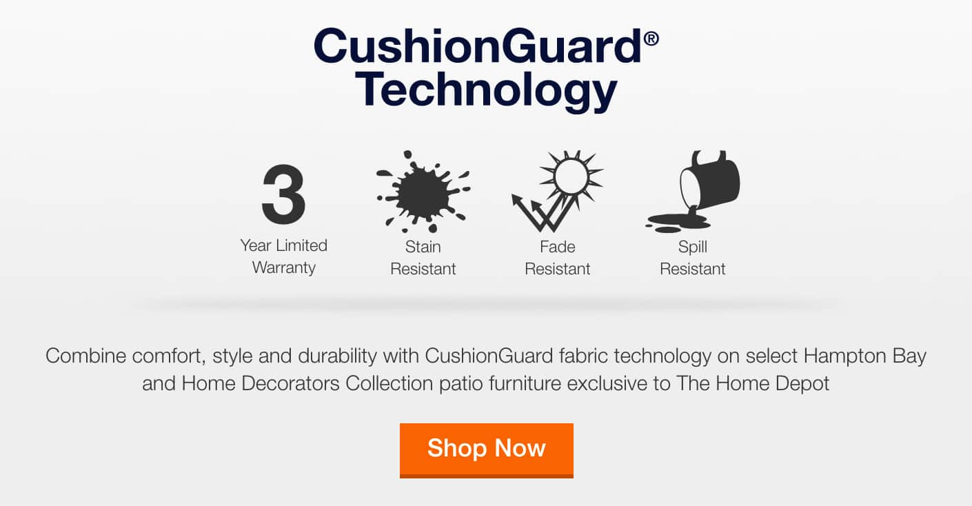 CushionGuard fabric technology on select Hampton Bay and Home Decorators Collection Patio, exclusive to The Home Depot