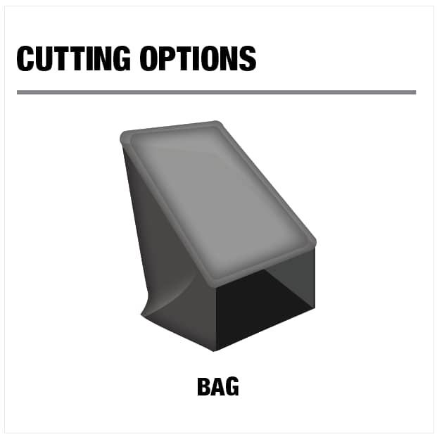 Cutting Option: Bag