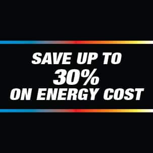 SAVE UP TO 30% IN ENERGY SAVING