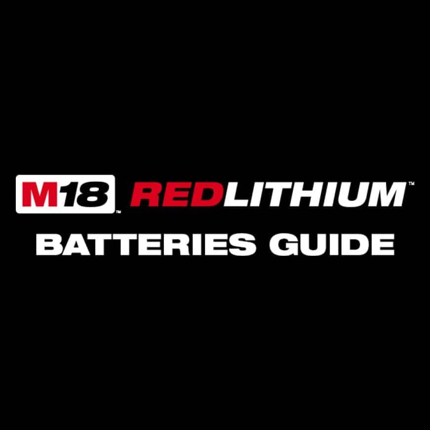 M18 REDLITHIUM Battery Guide