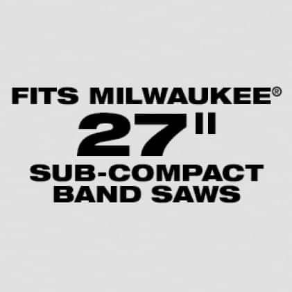 "Wil fit Milwaukee 27"" Sub-Compact Band Saw Blades: Available 18 TPI"