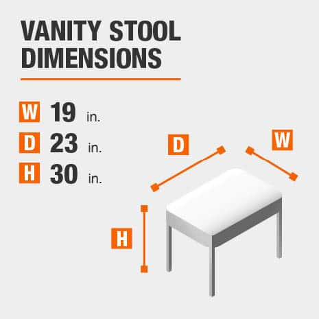 Vanity Stool Dimensions of 19 inches wide, 23 inches deep, 30 inches high.