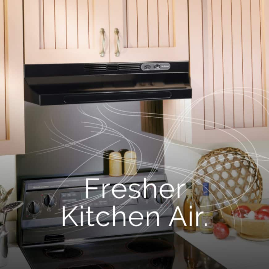 Image of a black range hood in a kitchen. Wispy lines in the image represent air movement. Words over the image say: Fresher Kitchen Air.