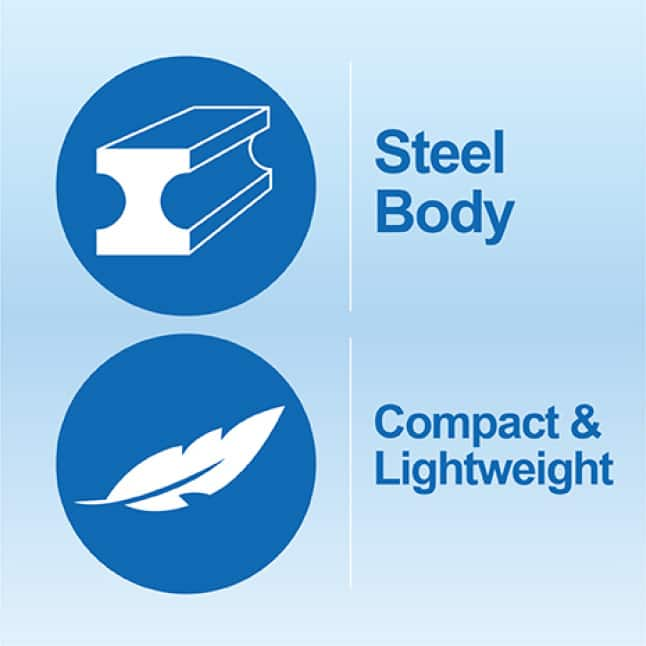Steel Body, Compact and Lightweight