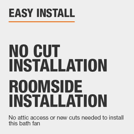 Easily install with no attic access or new cuts needed to install this bath fan.