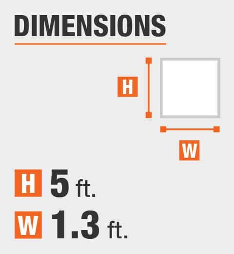The dimensions are 5 ft. height and 1.3 ft. width