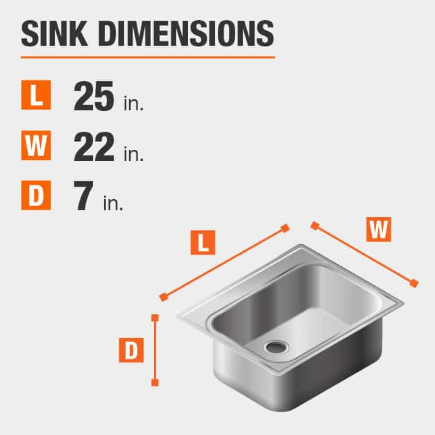 Sink Dimensions Width=22 inches Length=25 inches Depth=7 inches