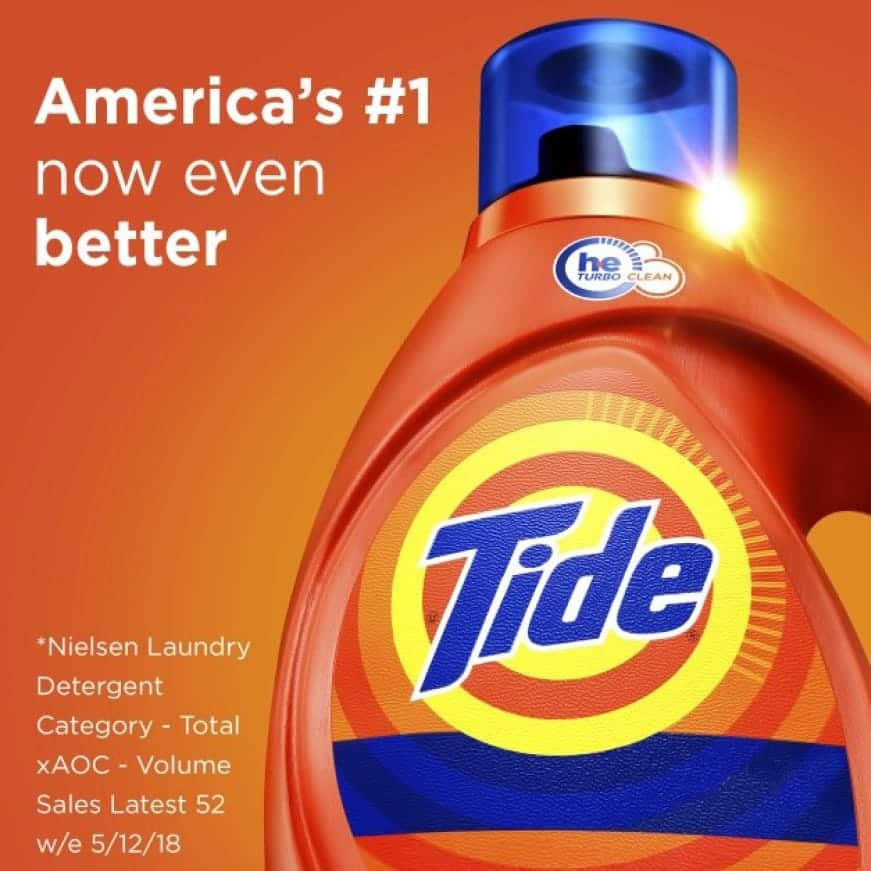 Tide is America's #1 detergent* *based on sales, Nielsen laundry detergent category