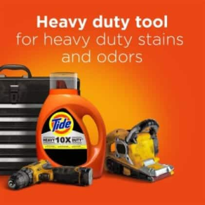 Impossible Stains? Use Tide 10X Heavy Duty for heavy duty stains and odors.