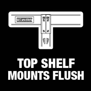 Our top shelf mounts flush to allow usage of the entire top surface area for storage.