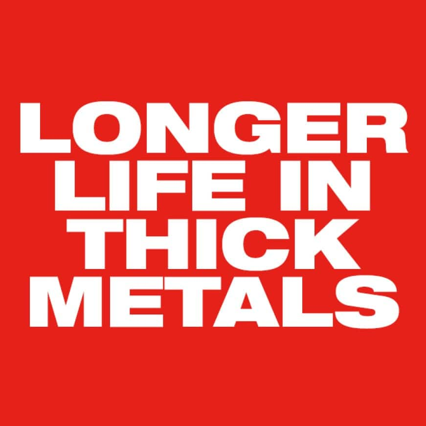 Longer Life in Extreme Metal Applications