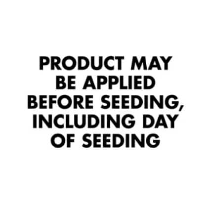 Product May Be Applied Before Seeding, Including Day Of Seeding
