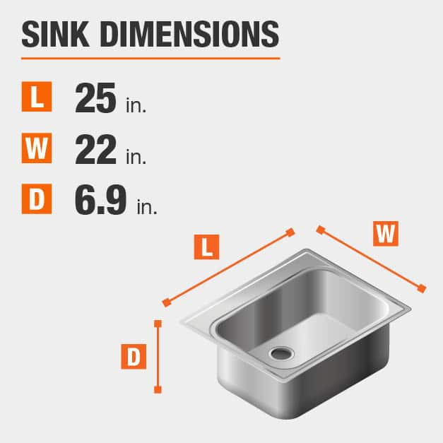 Sink Dimensions Width=22 inches Length=25 inches Depth=6.875 inches