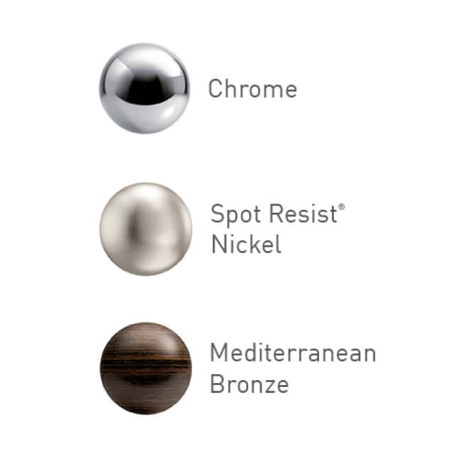 Three finishes: a dark-brown bronze finish, a metallic chrome and a Spot Resist™ Brushed Nickel finish to prevent water spots and fingerprints.