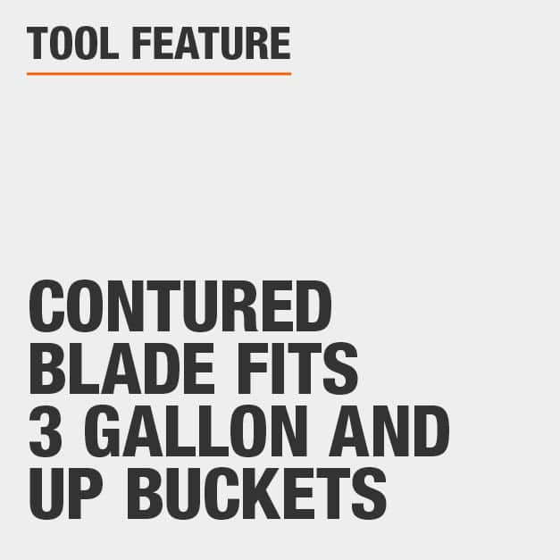 Tool Feature Contured blade fits 3 Gallon and up buckets