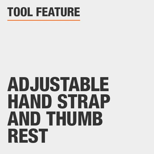 Tool Feature Adjustable Hand Strap and thumb rest