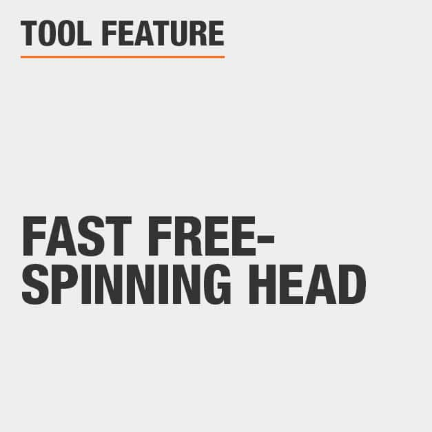 Tool Feature  Fast Free-Spinning Head