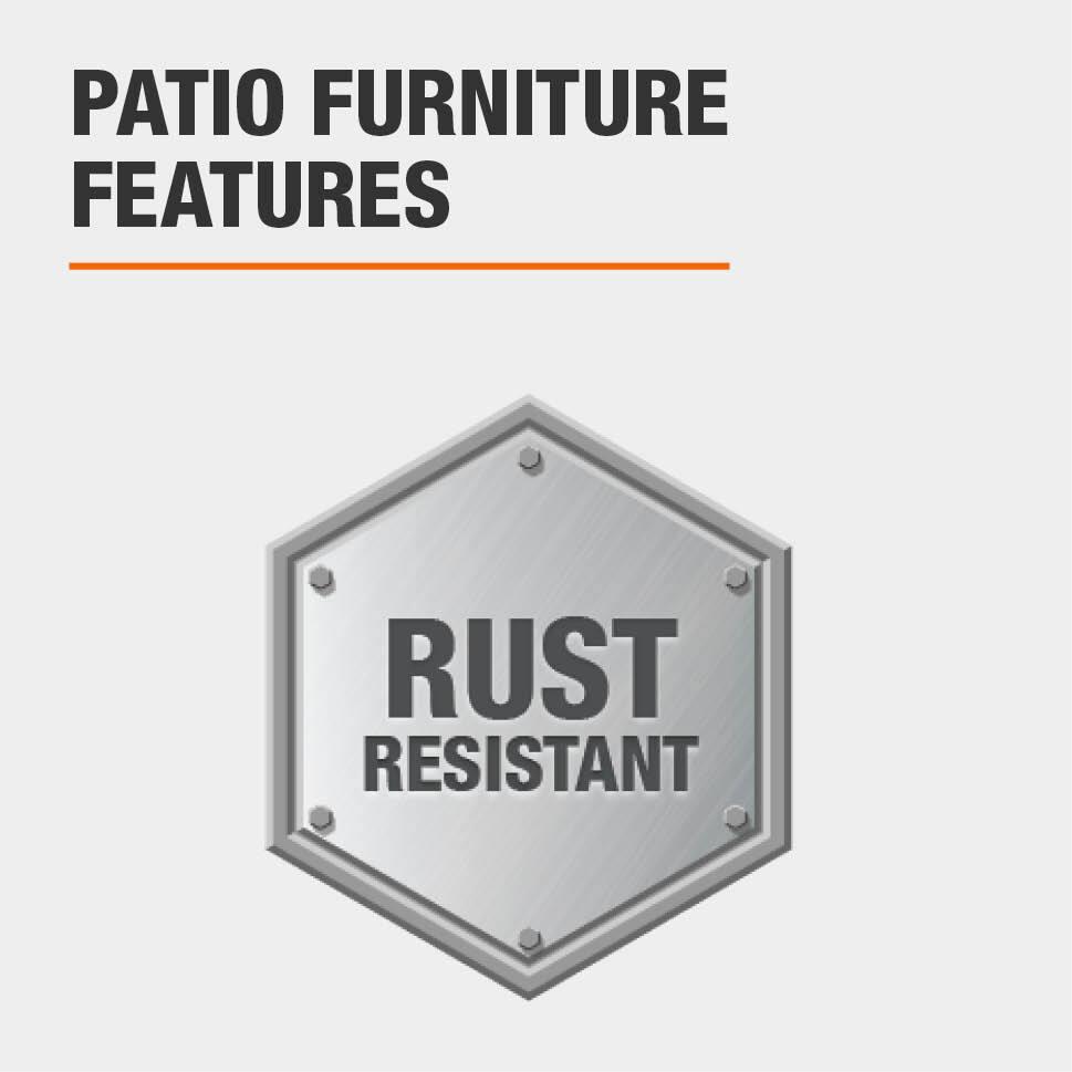 Patio Furniture Features Rust resistant