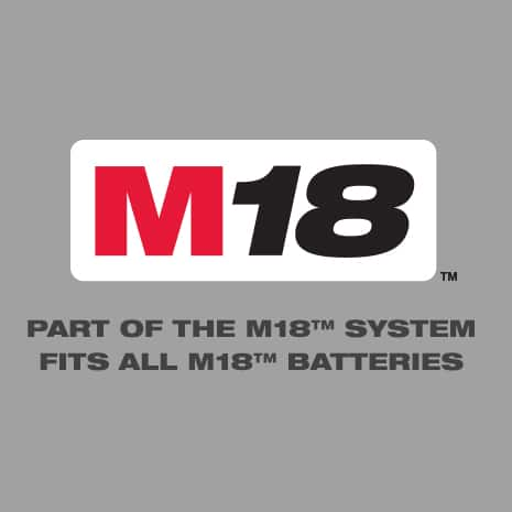 Part of the M18 System - Fits all M18 Batteries