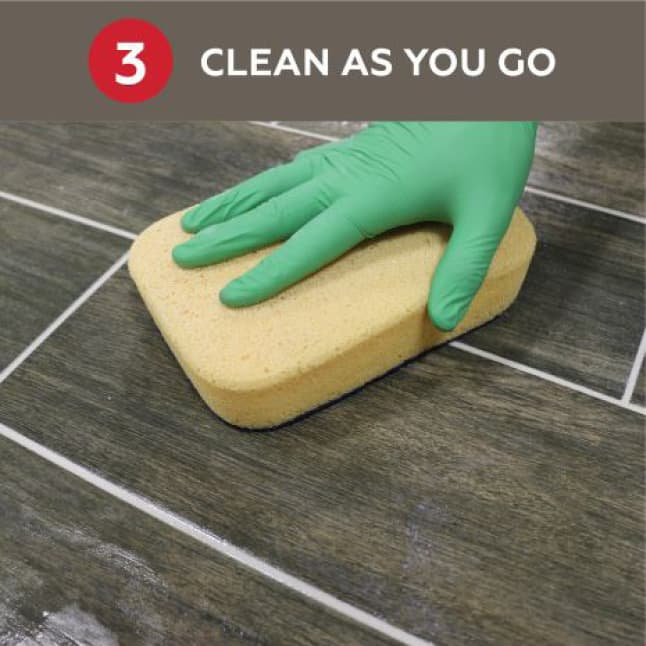 Step 3: Clean your grouted area as you go to help prevent haze from forming. Have clean water and sponges available.