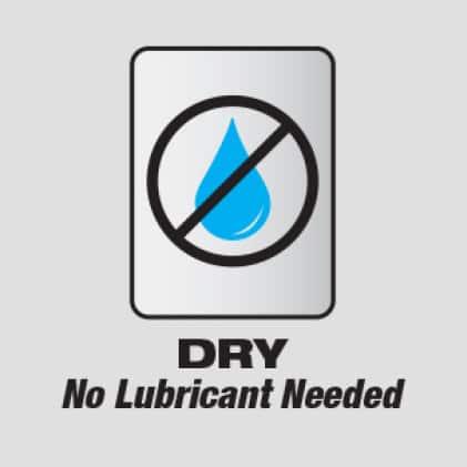No Lubricant Needed