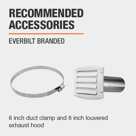 6 in. Clamp and 6 in. Exhaust Hood are recommended accessories