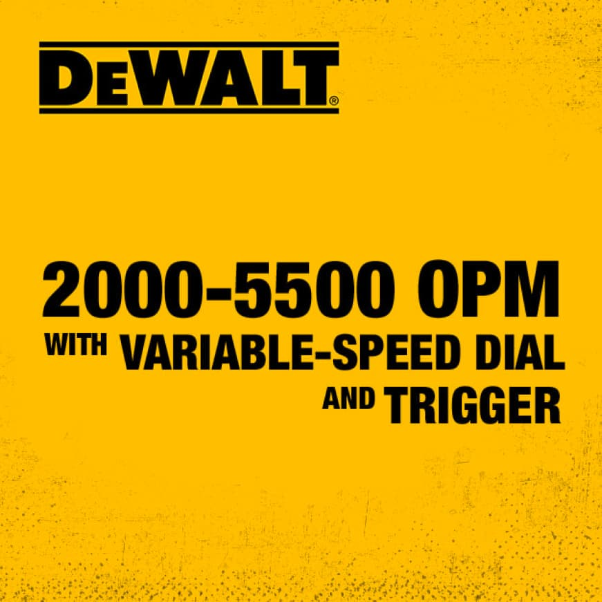 Variable-speed dial and trigger produces 2000 to 5500 OPM