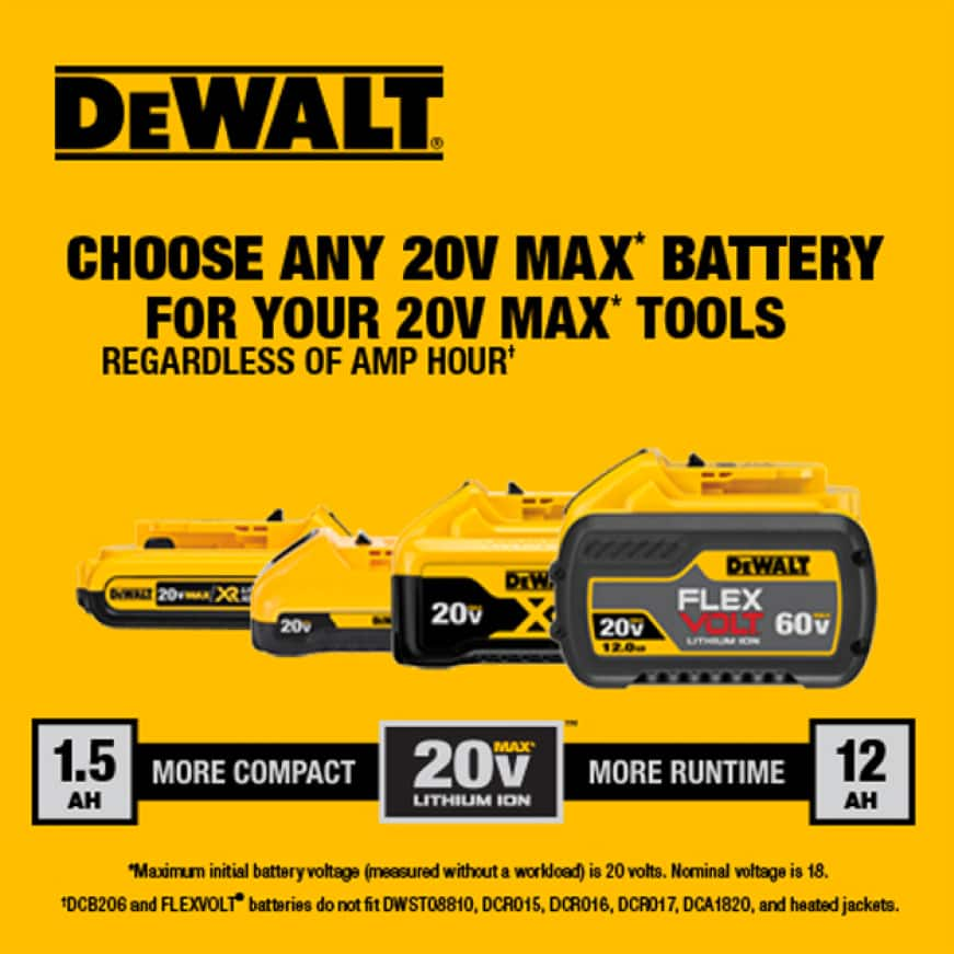 Select from a variety of 20 VOLT batteries to fit your need, or get up to eight times runtime when using DEWALT FLEXVOLT batteries with 20 VOLT tools.