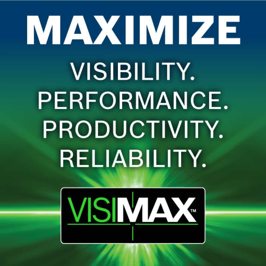 Bosch exclusive VisiMax technology maximizes visibility, performance, productivity, and reliability.