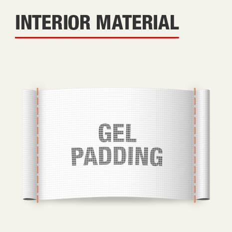 The interior pad material is gel padding