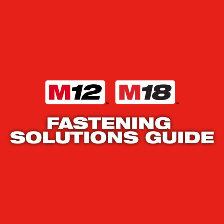 Milwaukee Tool offers fastening solutions on both the M12and M18 systems