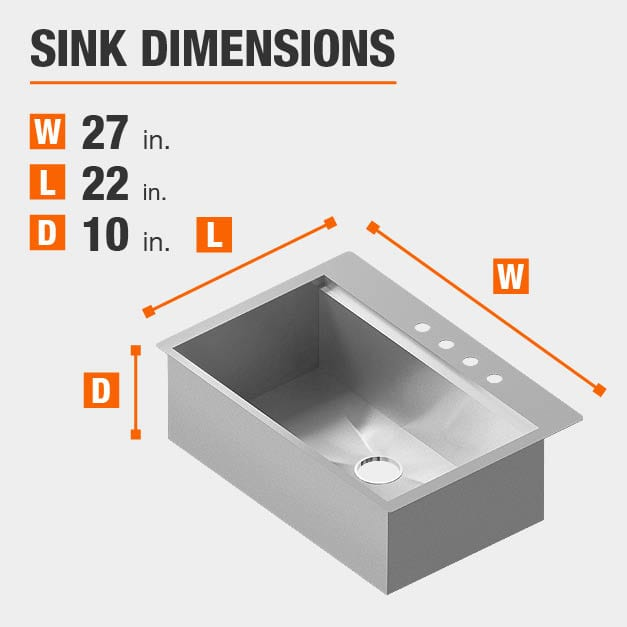 Sink Dimensions Width=27 inches Length=22 inches Depth=10 inches