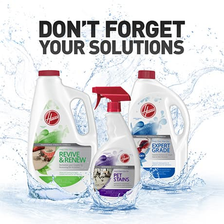 """Photo saying """"DonÕt forget your solutions!"""" with 3 bottles of Hoover solutions below."""