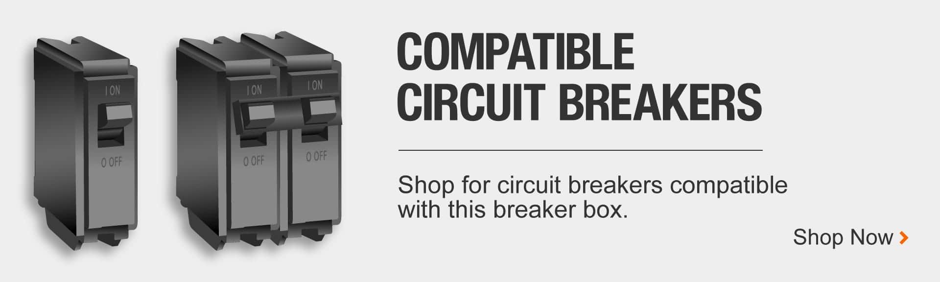 Shop for compatible circuit breakers.