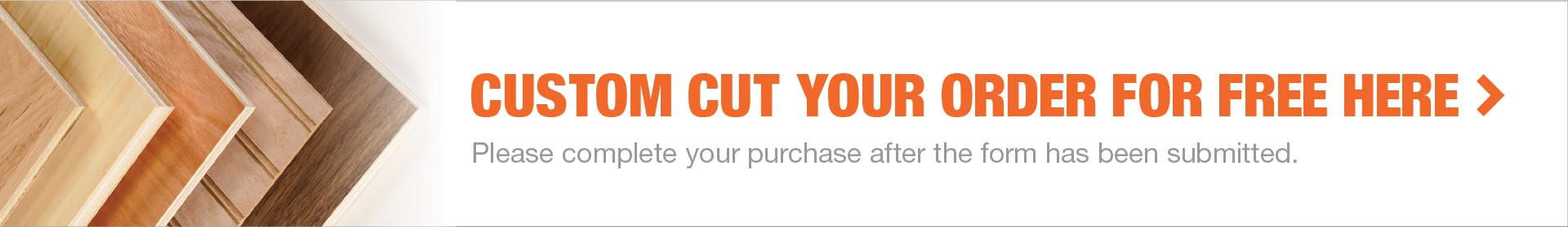 Custom Cut Your Order for Free Here