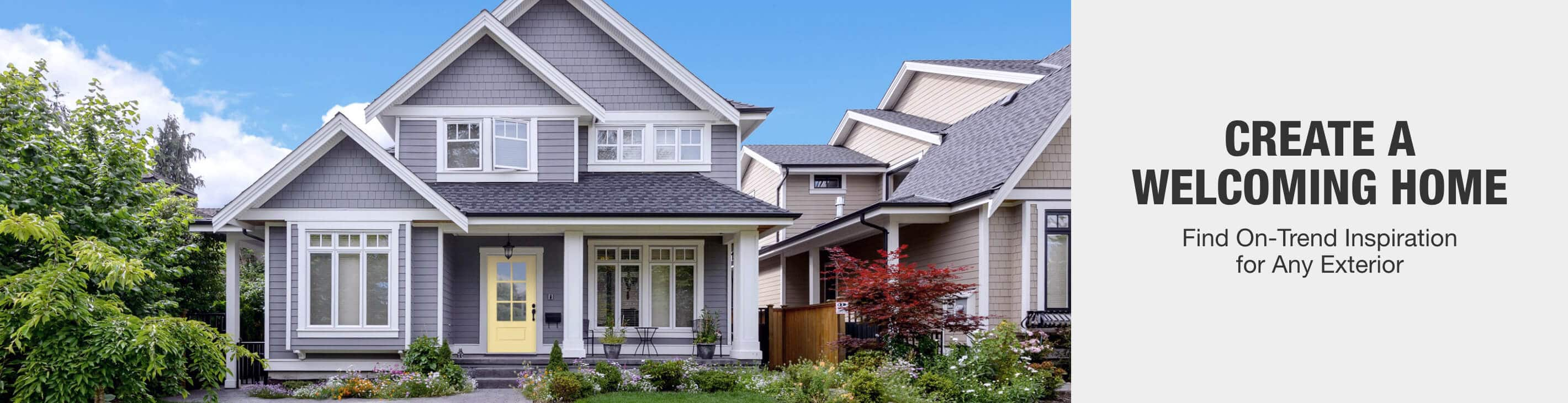 CREATE A WELCOMING HOME - Find the Right Architectural Inspiration for Any Exterior > Get Started