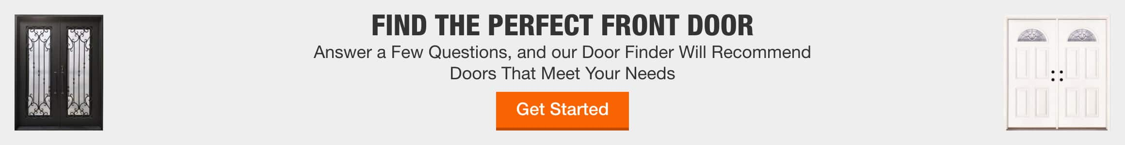 FIND THE PERFECT FRONT DOOR - Answer a Few Questions and our Door Finder Will Recommend Doors That Meet Your Needs