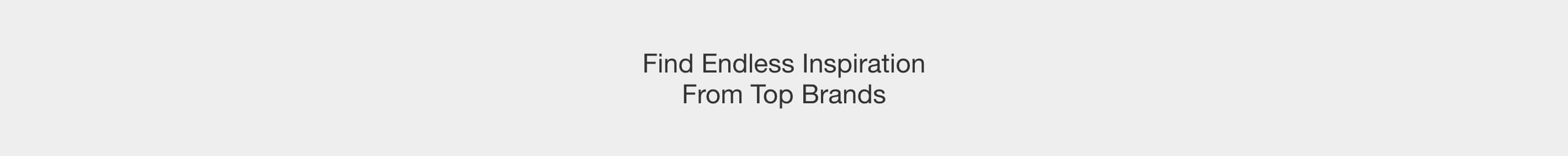 Find Endless Inspiration