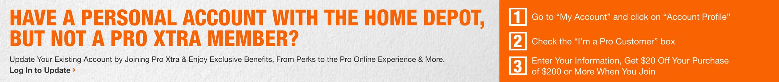 Have a personal account with The Home Depot, but not a Pro Xtra member?