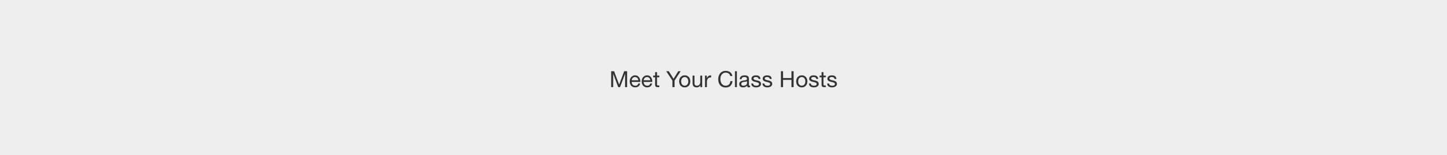 Meet Your Class Hosts
