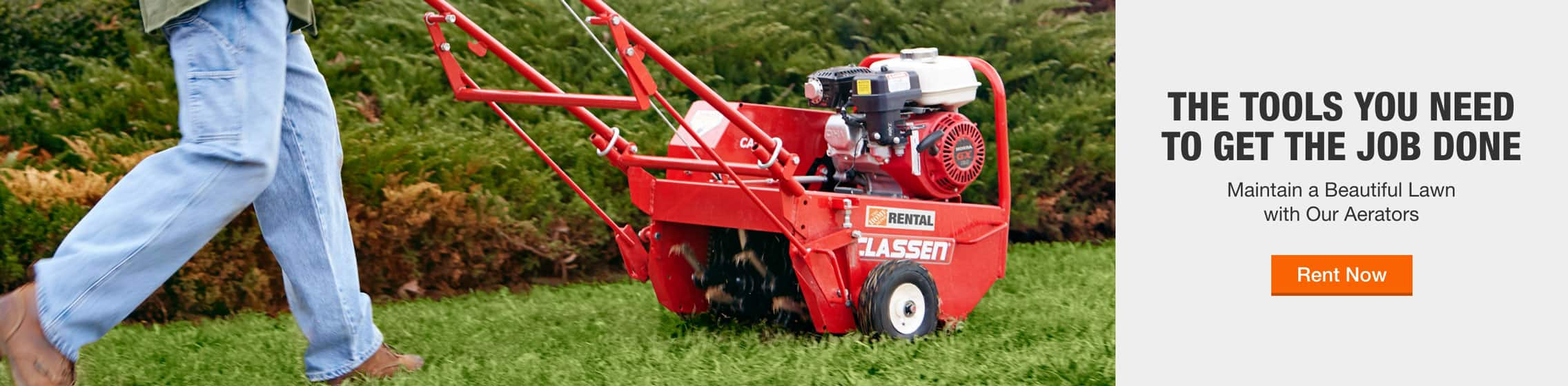THE TOOLS YOU NEED TO GET THE JOB DONE - Maintain a Beautiful Lawn with Our Aerators - Rent Now