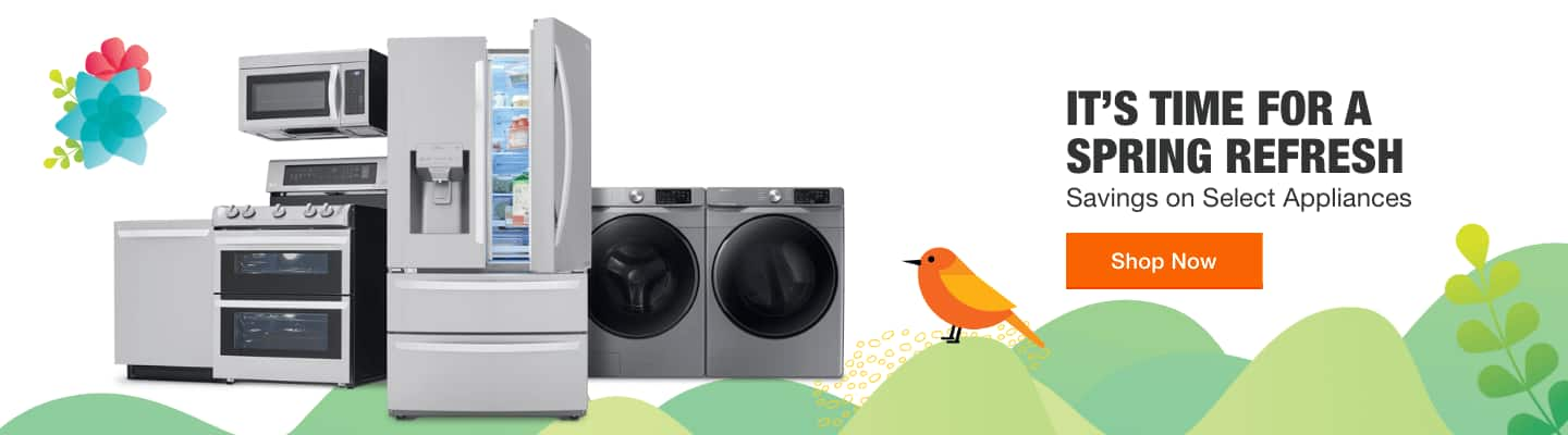 IT'S TIME FOR A SPRING REFRESH Savings on Select Appliances Shop Now