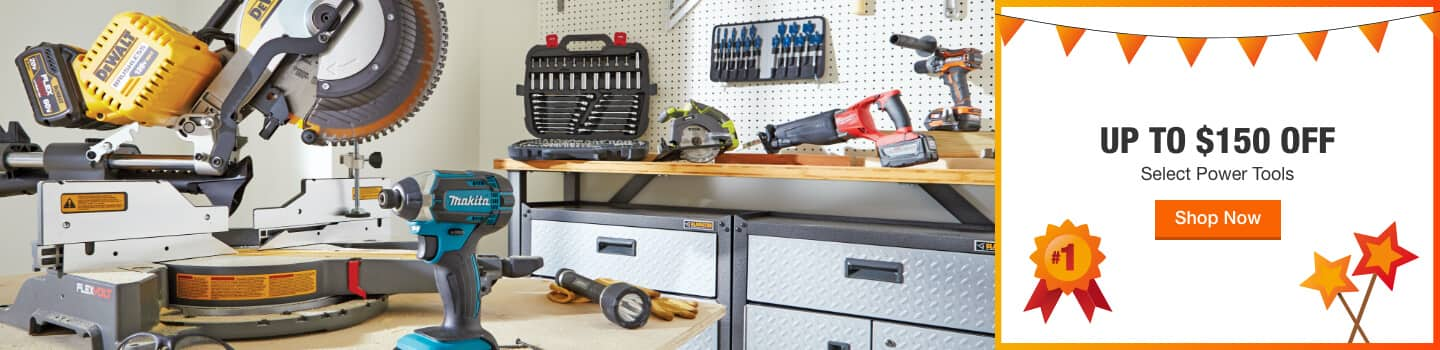 UP TO $150 OFF Select Power Tools
