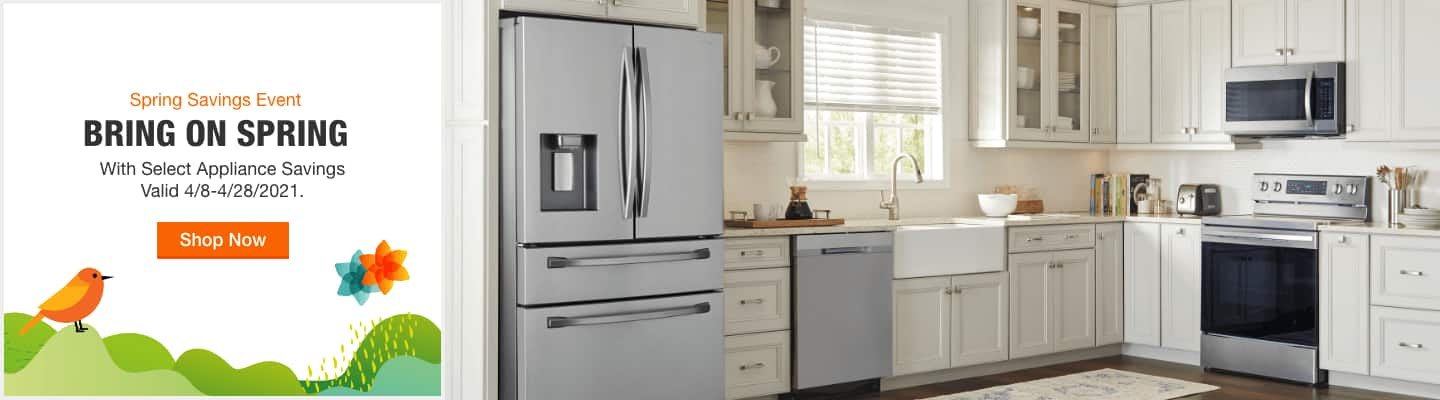 SPRING SAVINGS EVENT. BRING ON SPRING. WITH SELECT APPLIANCE Savings. Valid 4/8-4/28/2021. Shop Now.